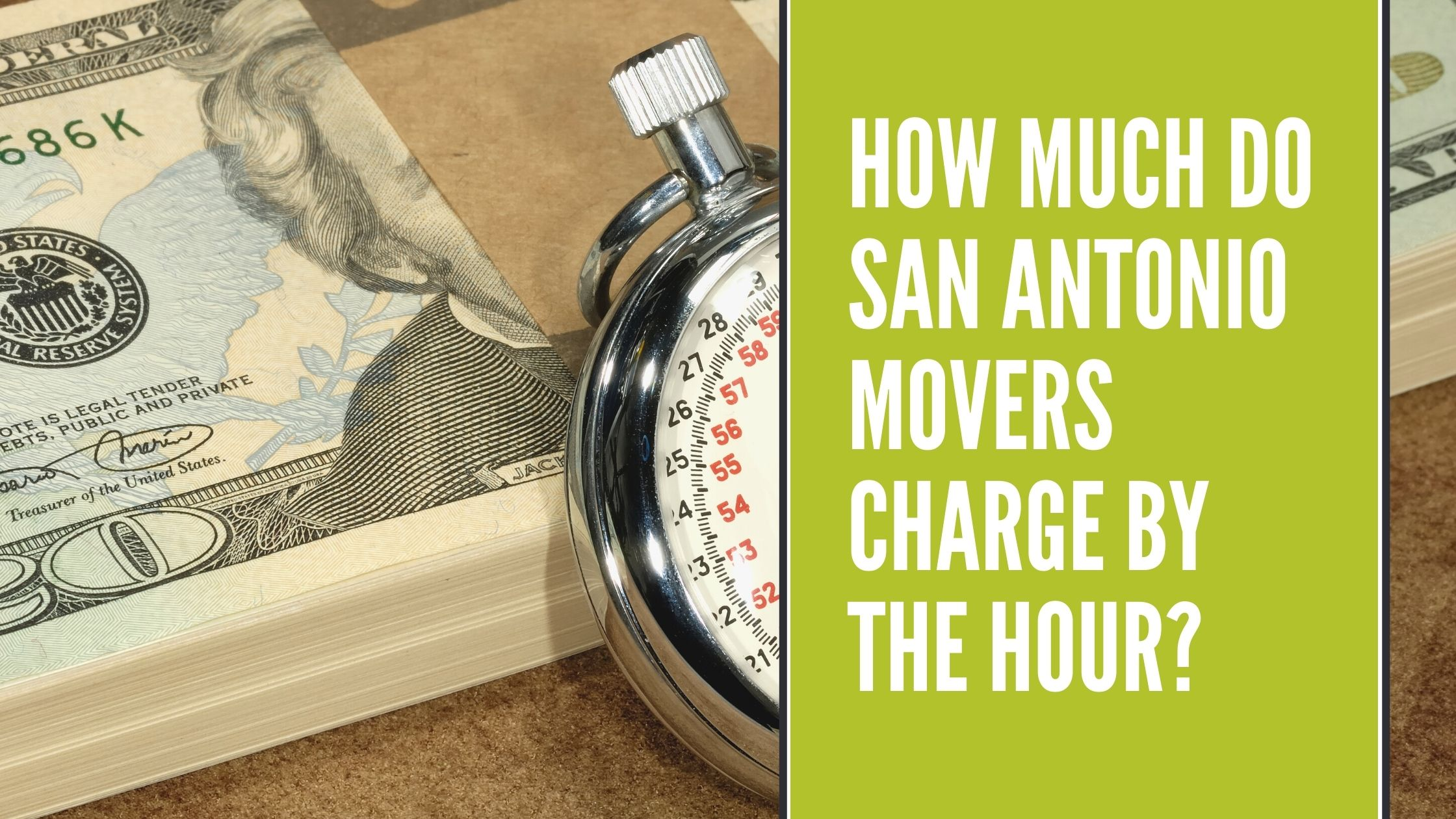 Read more about the article How much do San Antonio Movers charge by the Hour?