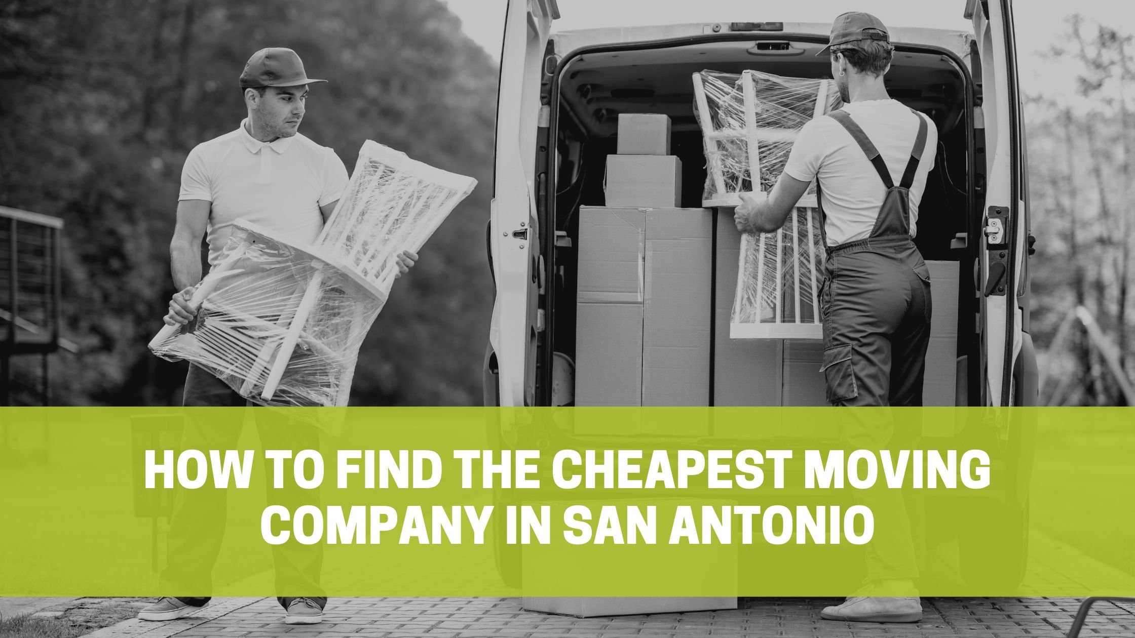 Read more about the article How to find the Cheapest Moving Company in San Antonio