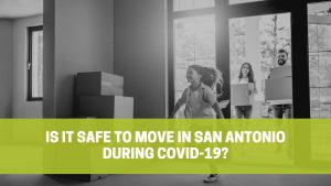 Read more about the article Is it safe to Move in San Antonio during COVID-19?