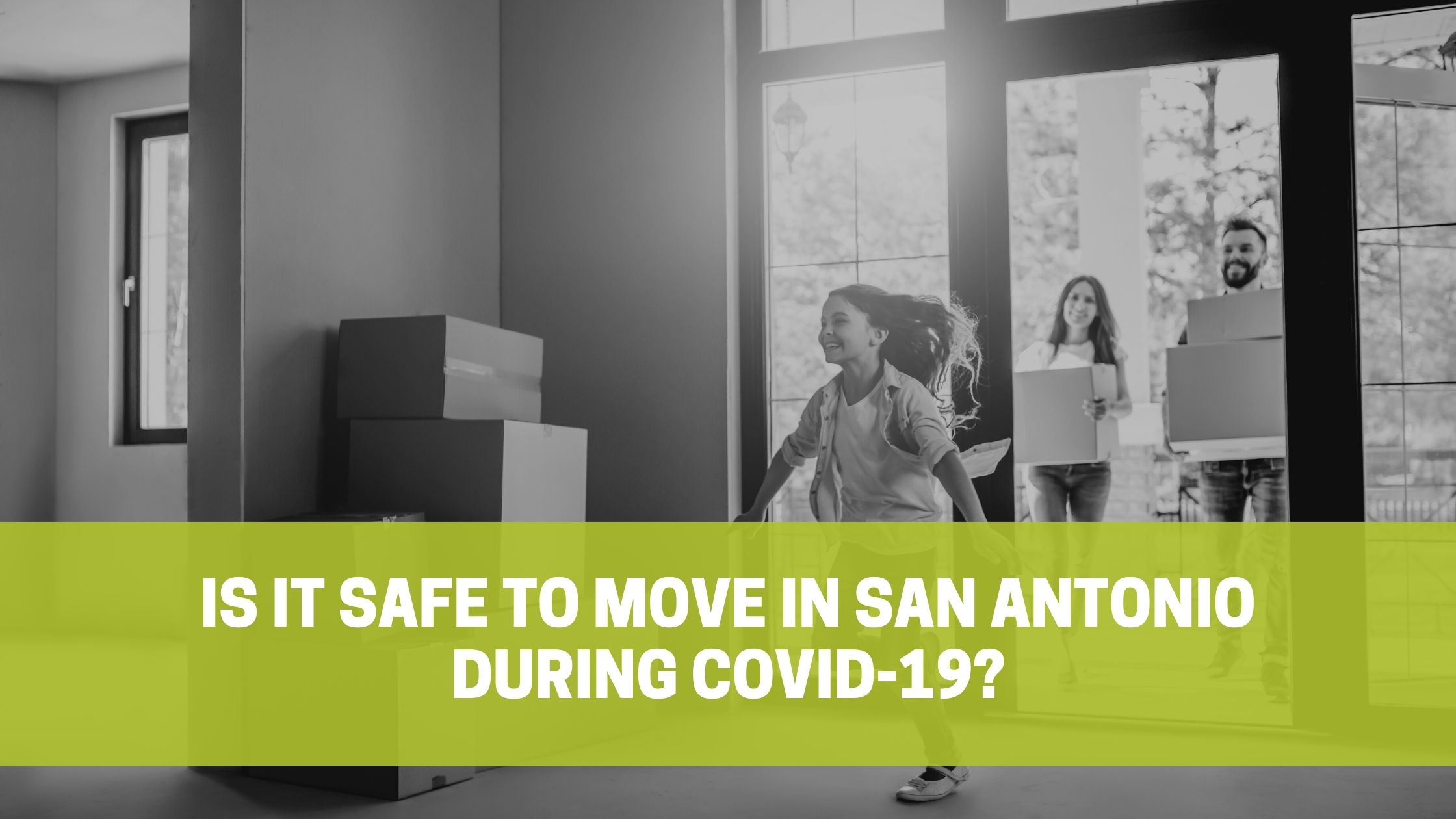 Is it safe to Move in San Antonio during COVID-19?