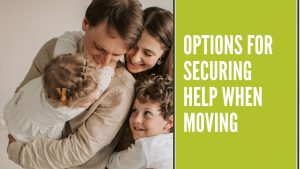 Read more about the article Options for Securing Help when Moving