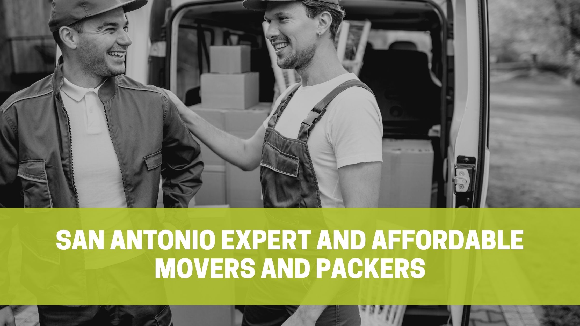 Read more about the article San Antonio Expert and Affordable Movers and Packers