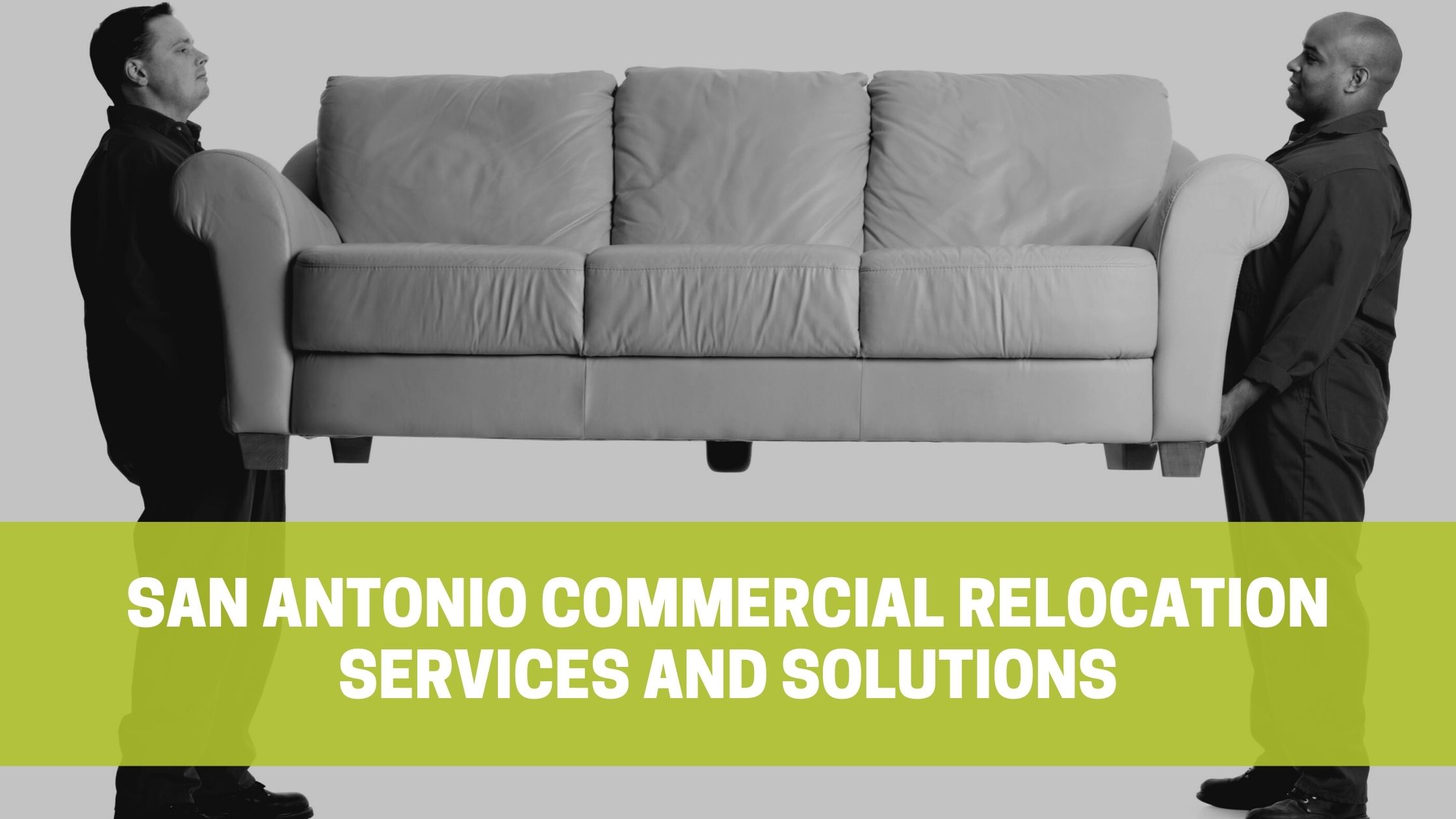 You are currently viewing San Antonio Commercial Relocation Services and Solutions
