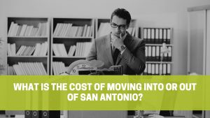 Read more about the article What is the Cost of Moving into or out of San Antonio?